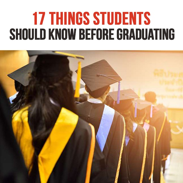 17 Things Students Desperately Need To Know Before Graduating