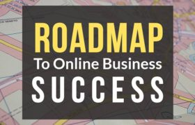 My Personal Roadmap to Online Business Success